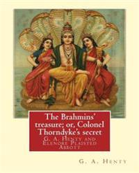 The Brahmins' Treasure; Or, Colonel Thorndyke's Secret, by G. A. Henty,: Illustrated By: Elenore Plaisted Abbott (1875 - 1935) Was an American Book Il