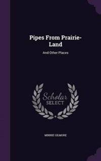 Pipes from Prairie-Land