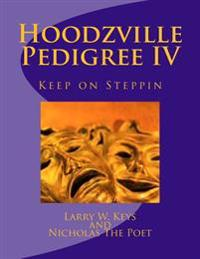 Hoodzville Pedigree IV: Keep on Steppin