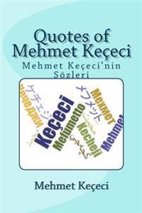 Quotes of Mehmet Kececi: Mehmet Kececi'nin Sozleri