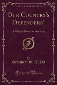 Our Country's Defenders!
