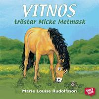 Vitnos tröstar Micke Metmask