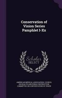 Conservation of Vision Series Pamphlet I-XX
