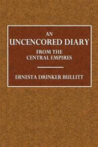 An Uncencored Diary: From the Central Empires