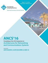 Ancs 16 12th ACM/IEEE Symposium on Architectures for Networking and Communications Systems