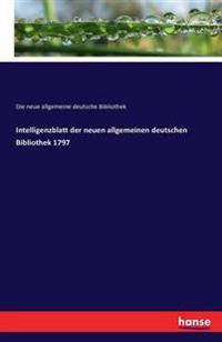 Intelligenzblatt Der Neuen Allgemeinen Deutschen Bibliothek 1797