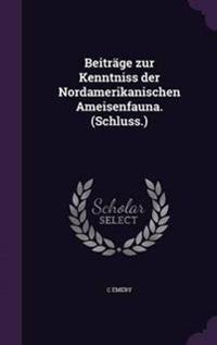 Beitrage Zur Kenntniss Der Nordamerikanischen Ameisenfauna. (Schluss.)
