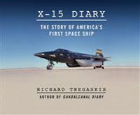 X-15 Diary: The Story of America's First Spaceship