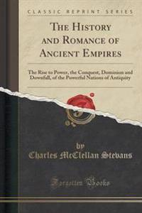 The History and Romance of Ancient Empires