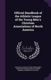 Official Handbook of the Athletic League of the Young Men's Christian Associations of North America