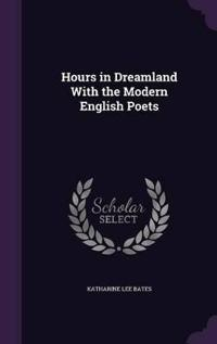 Hours in Dreamland with the Modern English Poets
