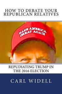 How to Debate Your Republican Relatives Repudiating Trump in the 2016 Election: Pay Attention to Campaign Promises