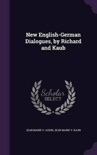 New English-German Dialogues, by Richard and Kaub