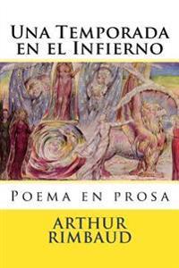 Una Temporada En El Infierno: Poema En Prosa