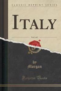 Italy, Vol. 1 of 3 (Classic Reprint)