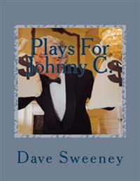 Plays for Johnny C.: For a Character Who's an Actor!