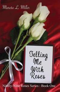 Telling Me with Roses