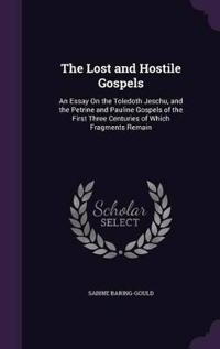 The Lost and Hostile Gospels