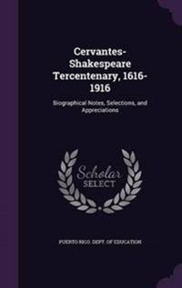 Cervantes-Shakespeare Tercentenary, 1616-1916