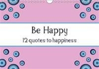 Be Happy - 12 Quotes to Happiness 2017