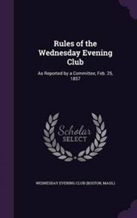 Rules of the Wednesday Evening Club