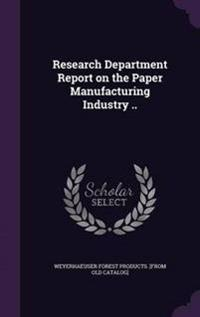 Research Department Report on the Paper Manufacturing Industry ..
