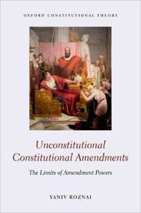 Unconstitutional Constitutional Amendments