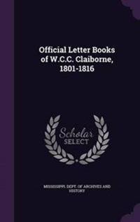 Official Letter Books of W.C.C. Claiborne, 1801-1816