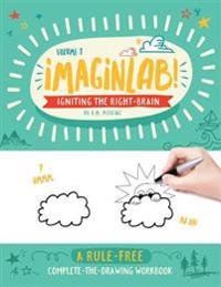 Imaginlab!: Igniting the Right Brain - Volume 1