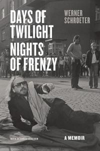 Days of Twilight, Nights of Frenzy: A Memoir