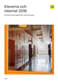 Eleverna och internet 2016. Svenska skolungdomars internetvanor