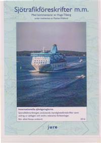 Sjötrafikföreskrifter m.m. 2016 – Internationella sjövägsreglerna, sjötrafikförordningen, föreskrifter om sjövägsregler och sjötrafik m.m. med kommentarer av Hugo Tiberg under medverkan av Mattias Widlund