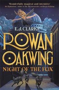 Rowan oakwing: night of the fox - book 2