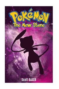 Pokemon: The Mew Stone (Un An-Official Pokemon Story)