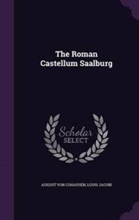 The Roman Castellum Saalburg