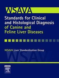 E-Book - WSAVA Standards for Clinical and Histological Diagnosis of Canine and Feline Liver Diseases