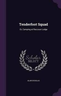 Tenderfoot Squad