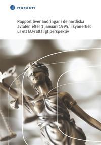 Rapport över ändringar i de nordiska avtalen efter 1 januari 1995, i synnerhet ur ett EU-rättsligt perspektiv