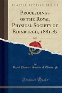 Proceedings of the Royal Physical Society of Edinburgh, 1881-83, Vol. 7 (Classic Reprint)