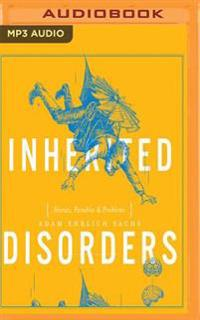Inherited Disorders: Stories, Parables & Problems