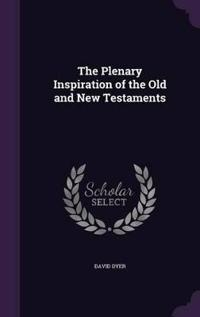 The Plenary Inspiration of the Old and New Testaments