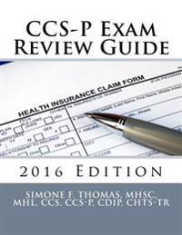 CCS-P Exam Review Guide 2016 Edition