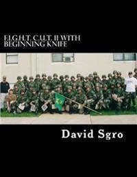 F.I.G.H.T. C.U.T. with Beginning Knife