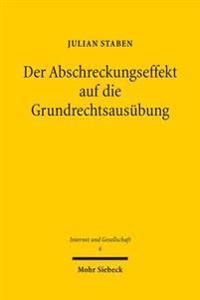 Der Abschreckungseffekt Auf Die Grundrechtsausubung: Strukturen Eines Verfassungsrechtlichen Arguments
