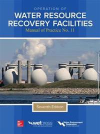 Operation of Water Resource Recovery Facilities, Manual of Practice No. 11, Seventh Edition