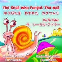 The Snail Who Forgot the Mail Bilingual (English - Japanese) (Japanese Edition)