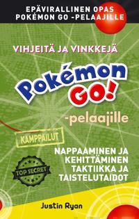 Vihjeitä ja vinkkejä Pokemon GO! -pelaajille