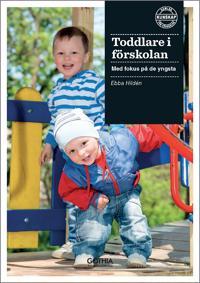 Toddlare i förskolan : med fokus på de yngsta