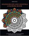 Kaleidoscope and Mandala Coloring Book: A Flowers, Mehdi, Tattoo Inspired for Design and Coloring