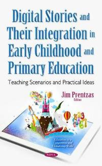 Digital Stories and Their Integration in Early Childhood and Primary Education